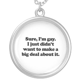 Sure, I'm gay .png Round Pendant Necklace