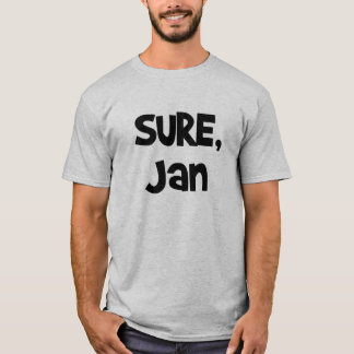 Sure, Jan T-Shirt