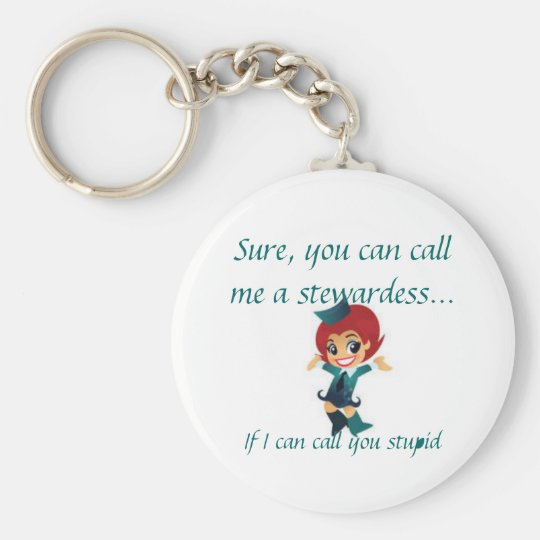 Sure, you can call me a stewardess... key ring