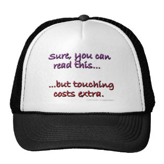 Sure you can read this...but touching costs extra. cap