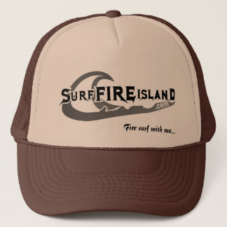 Surf-Fire-Island, Fire surf with me... Trucker Hat