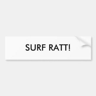 SURF RATT! Bumper Sticker Car Bumper Sticker