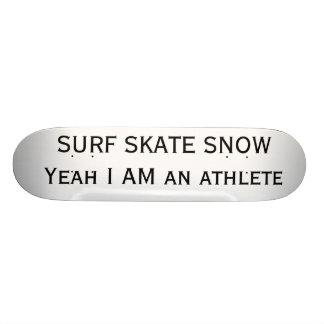 SURF SKATE SNOW Yeah I AM an athlete 19.7 Cm Skateboard Deck