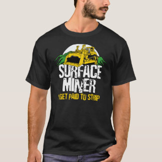 SURFACE MINER T-Shirt