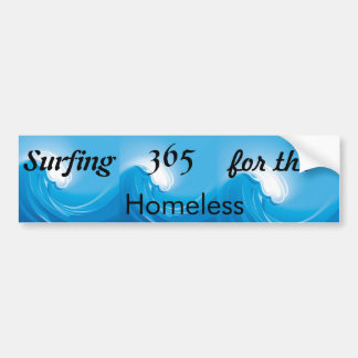 Surfing 365 for the Homeless Car Bumper Sticker
