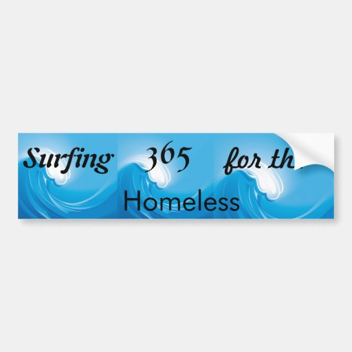 Surfing 365 for the Homeless Bumper Sticker