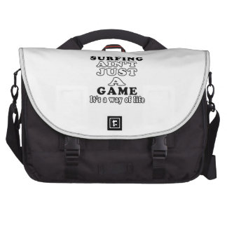Surfing Ain t Just A Game It s A Way Of Life Commuter Bag