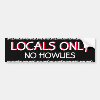 SURFING - LOCALS ONLY - NO HOWLIES BUMPER STICKER