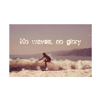 Surfing No Waves No Glory Motivational Design Canvas Print