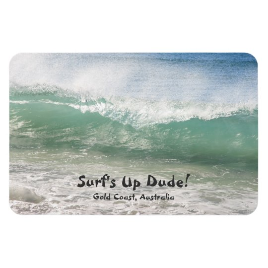 Surf's up Dude, Gold Coast - Magnet