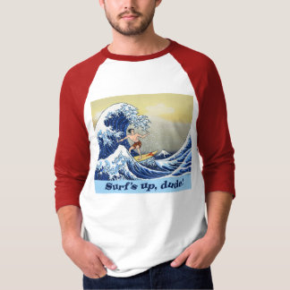 Surf's Up, Dude! Shirt