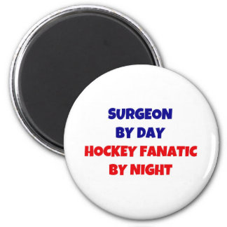 Surgeon by Day Hockey Fantic by Night Magnet