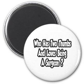 Surgeon Joke...Two Thumbs 6 Cm Round Magnet