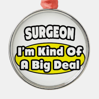 Surgeon = Kind of a Big Deal Silver-Colored Round Decoration