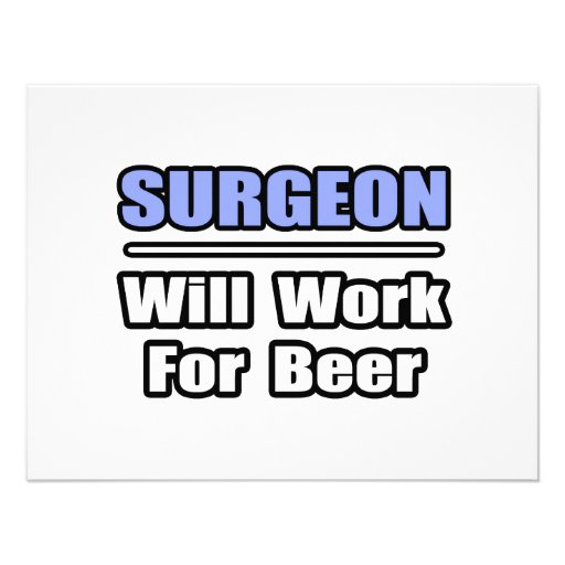 Surgeon...Will Work For Beer Personalized Invitation