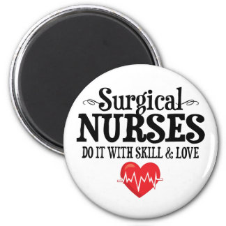 Surgical Nurses Do It With Skill & Love 6 Cm Round Magnet