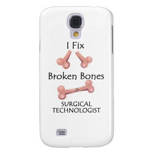 Surgical Technologist - I Fix Broken Bones Galaxy S4 Case