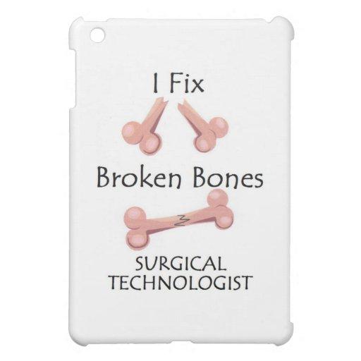 Surgical Technologist - I Fix Broken Bones Case For The iPad Mini