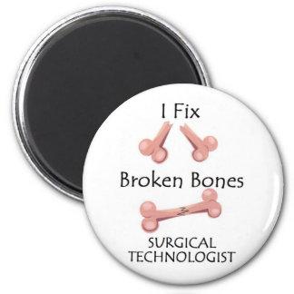 Surgical Technologist - I Fix Broken Bones 6 Cm Round Magnet