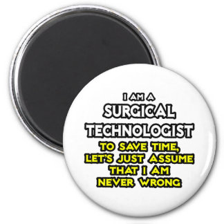 Surgical Technologist Joke .. Never Wrong 6 Cm Round Magnet