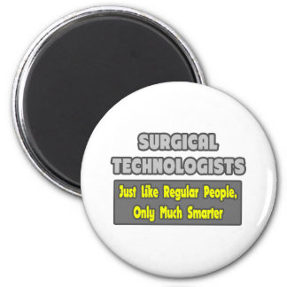 Surgical Technologists ... Smarter 6 Cm Round Magnet