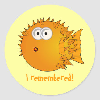 Surprised Puffer Fish - funny sayings Round Sticker