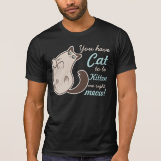 Surprised Siamese Kitty with Word Play Shirts