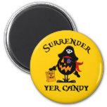 Surrender Yer Candy Fridge Magnet