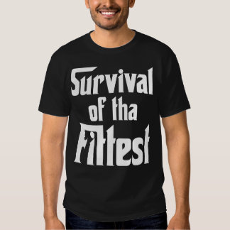 Survival of the Fittest - White Tee Shirt
