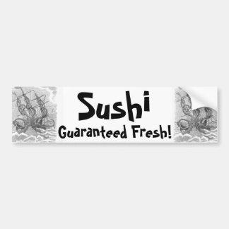 Sushi - Guaranteed Fresh! Car Bumper Sticker