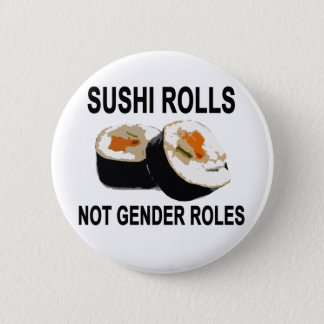 Sushi Roles not gender roles.png 6 Cm Round Badge