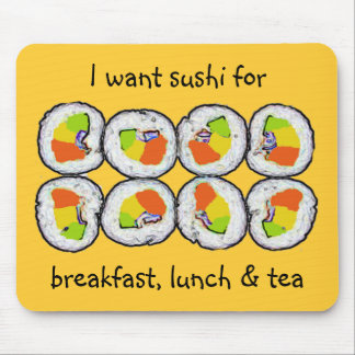 Sushi Sushi Breakfast Lunch and Tea Mousepad