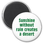 Sushine without Rain creates Desert 6 Cm Round Magnet