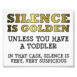 Suspicious Silence with Toddlers Funny Poster Photograph