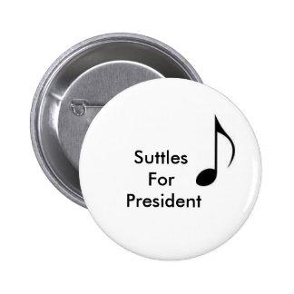 Suttles for President Pin