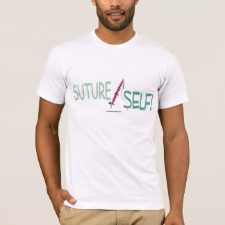 SutureSelf! T-Shirt
