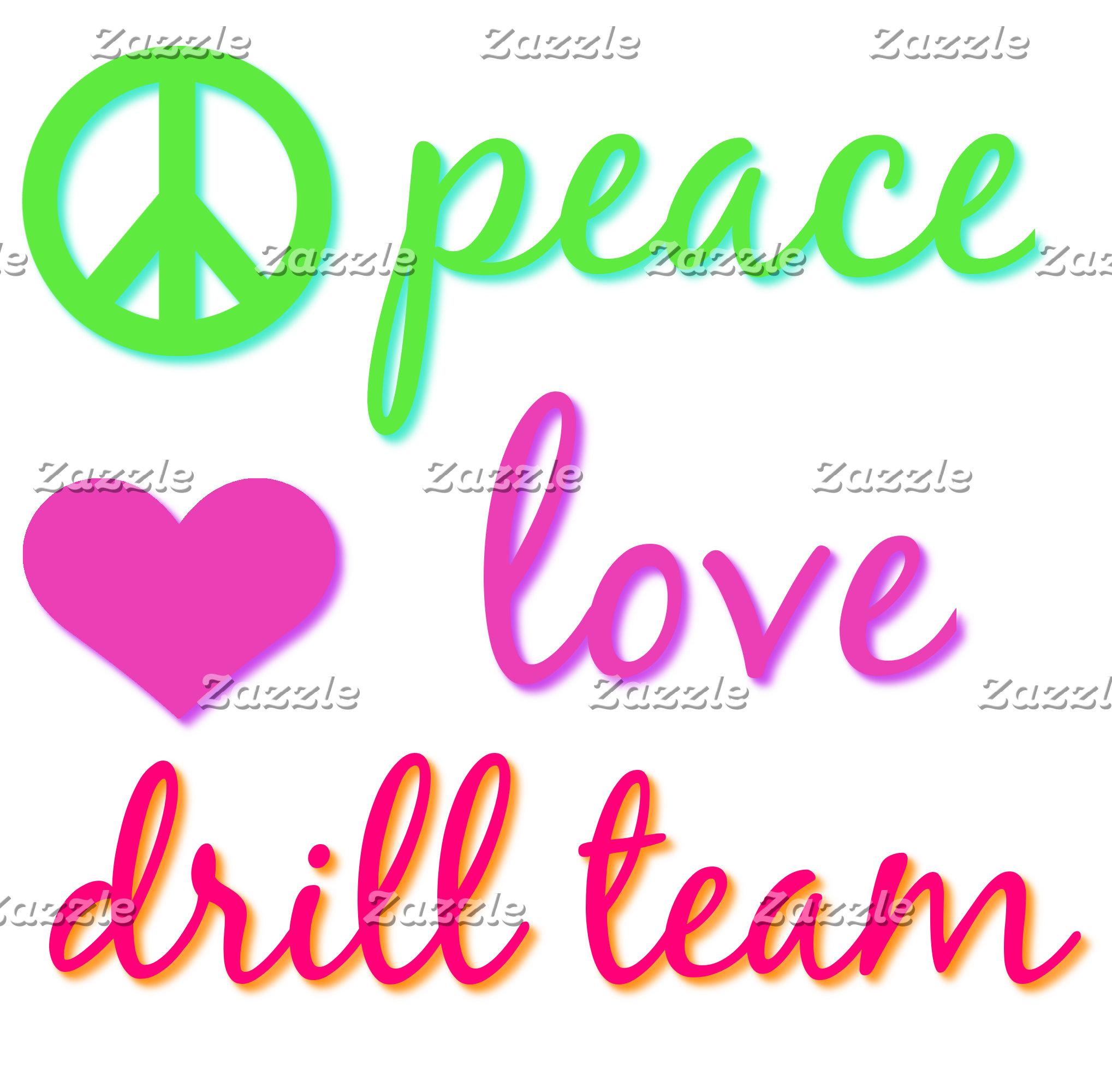 Peace Love Drill Team