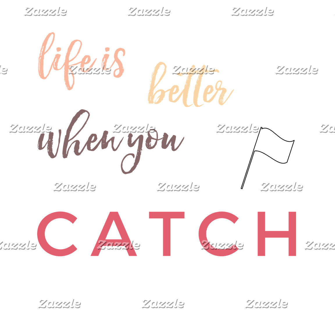 Life is better when you CATCH