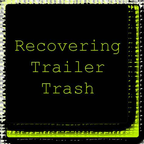 Recovering Trailer Trash