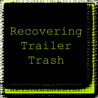 Recovering Trailer Trash