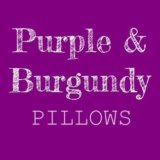 Purple & Burgundy Pillows