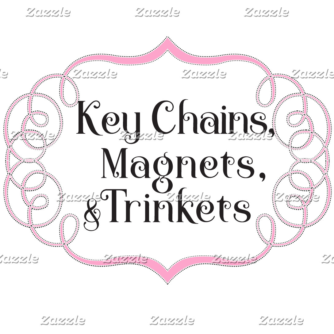 Key Chains, Magnets, & Trinkets