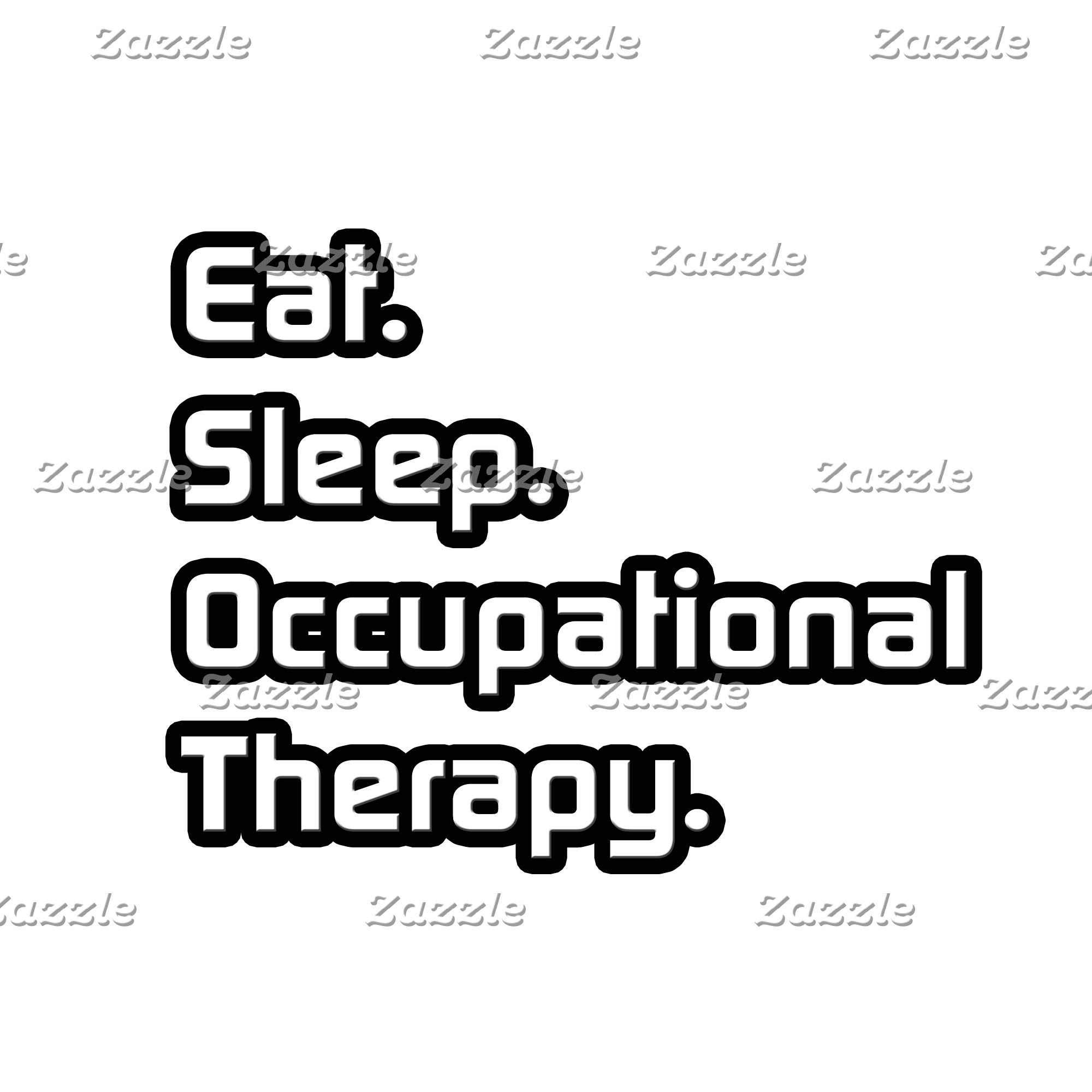 Eat. Sleep. Occupational Therapy.