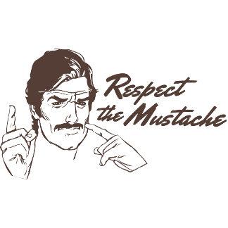 Respect the Mustache