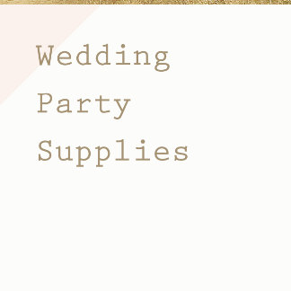 Wedding Party Supplies