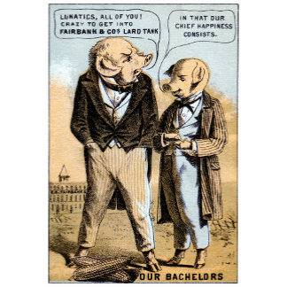 19th C. Pigs Dream of Lard