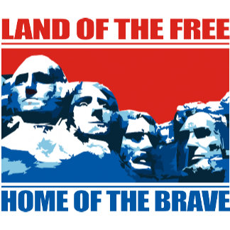Mt Rushmore -Land of the Free, Home of the Brave