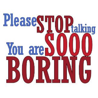 Stop So Boring Talking