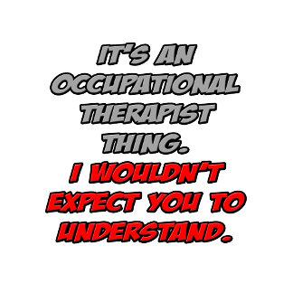 Occupational Therapist .. Understand