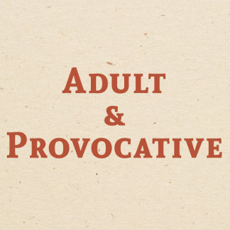 Adult & Provocative